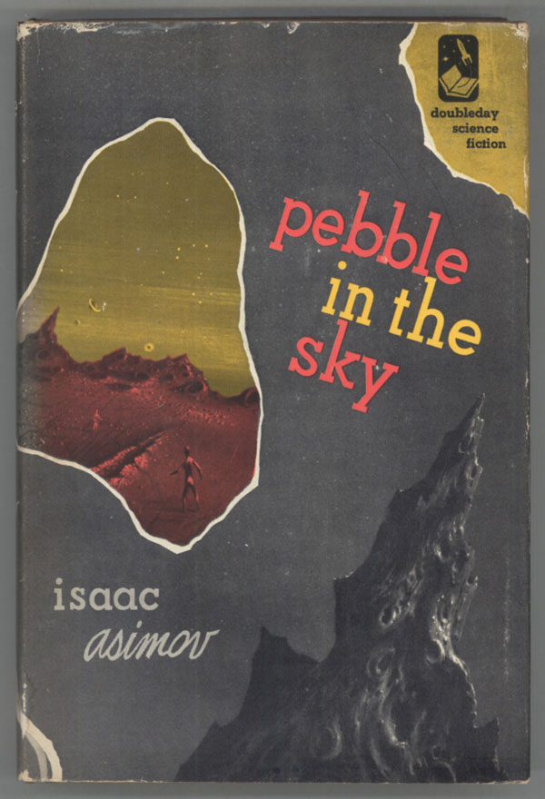 PEBBLE IN THE SKY. Isaac Asimov.