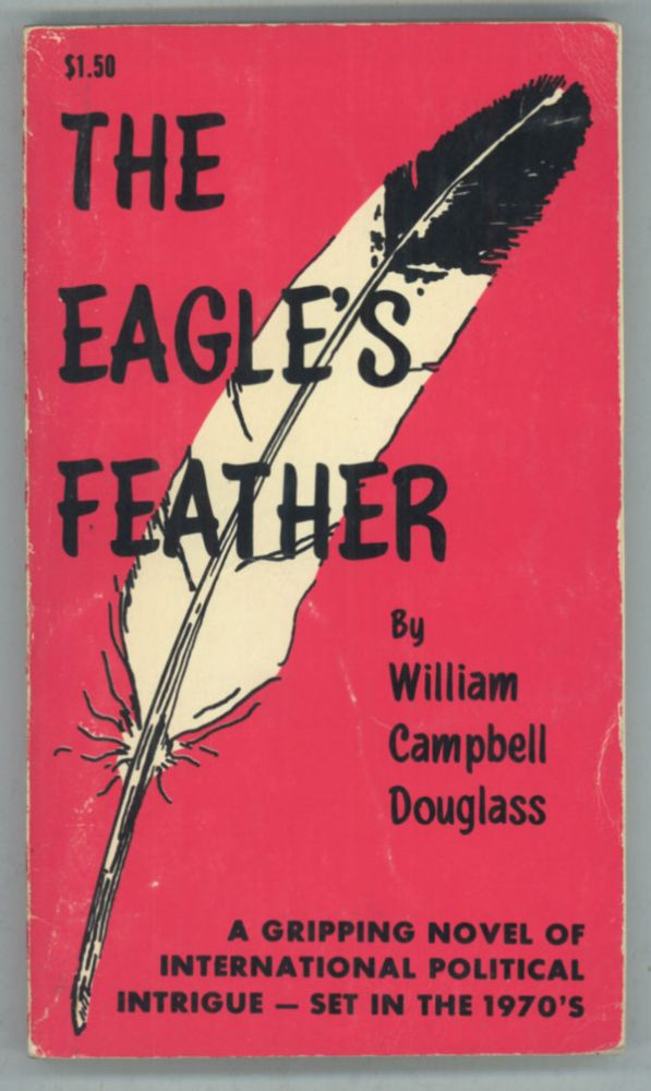 THE EAGLE'S FEATHER. William Campbell Douglass.