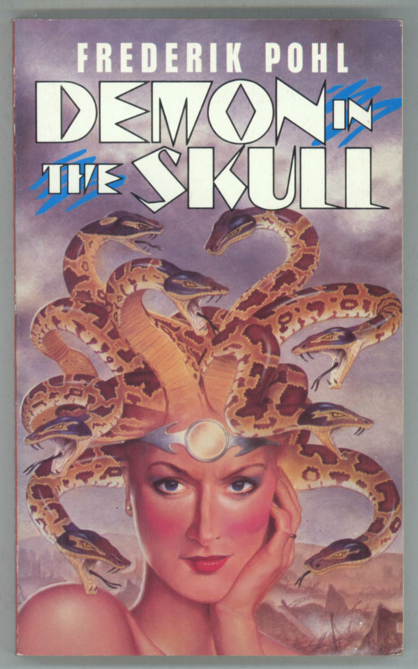 DEMON IN THE SKULL. A REVISED VERSION OF A PLAGUE OF PYTHONS. Frederik Pohl.