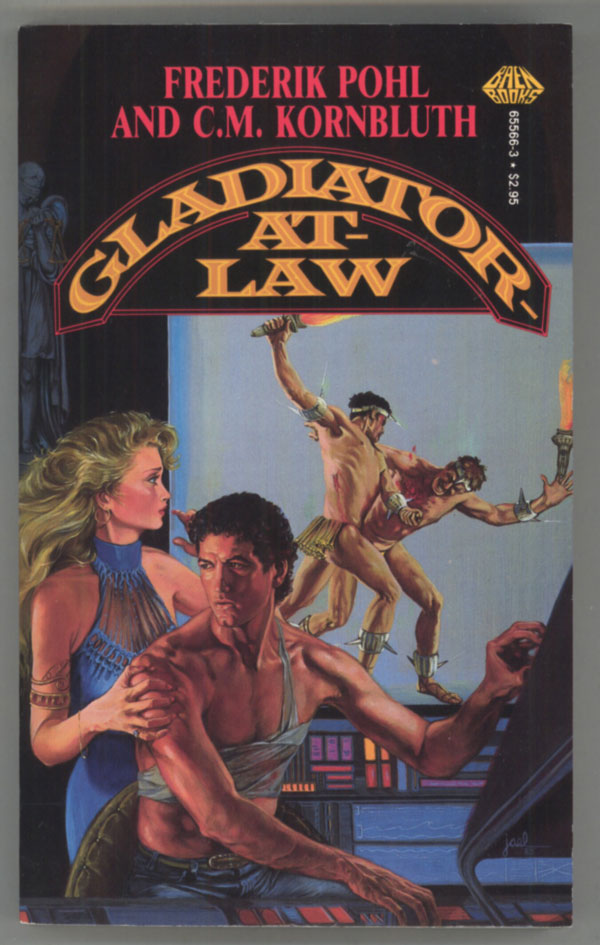 GLADIATOR-AT-LAW. Frederik and Pohl, M. Kornbluth.