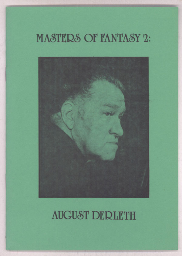 MASTERS OF FANTASY 2: AUGUST DERLETH ... [caption title]. August Derleth, Nic Howard.
