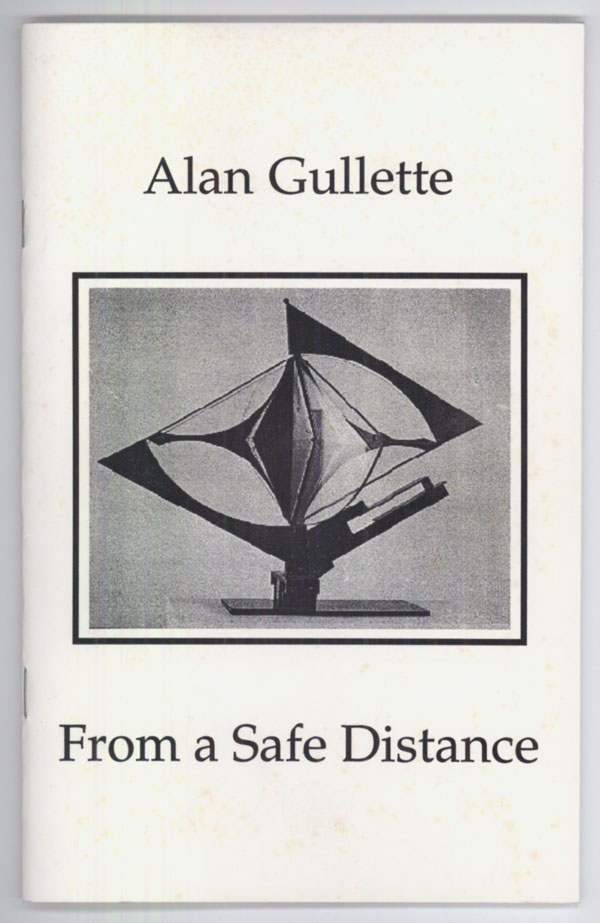 FROM A SAFE DISTANCE. Alan Gullette.