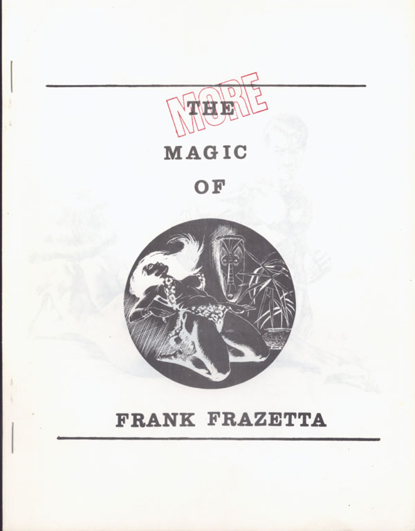 MORE MAGIC OF FRANK FRAZETTA [cover title]. Frank Frazetta.