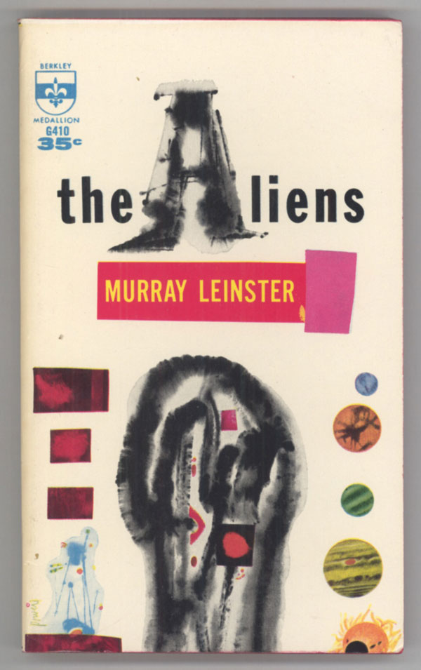 THE ALIENS. Murray Leinster, William Fitzgerald Jenkins.