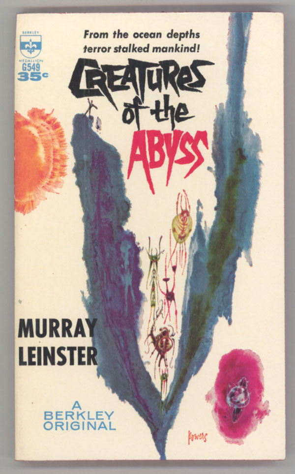 CREATURES OF THE ABYSS. Murray Leinster, William Fitzgerald Jenkins.