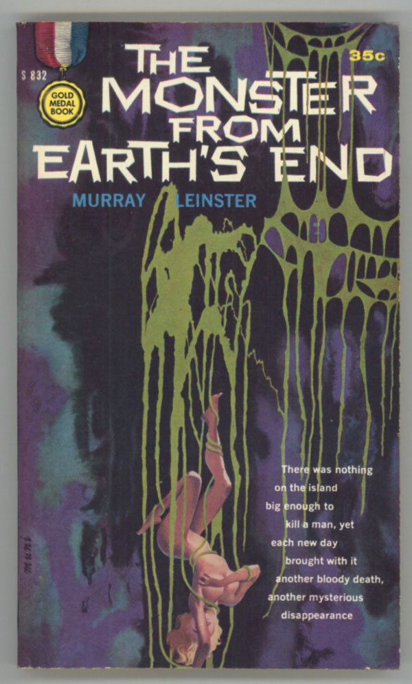 THE MONSTER FROM EARTH'S END. Murray Leinster, William Fitzgerald Jenkins.