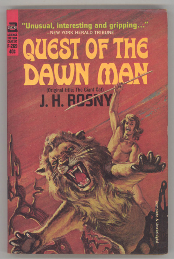QUEST OF THE DAWN MAN ... Translated from the French by the Honorable Lady Whitehead. J. H. Rosny, Joseph-Henri Boex.