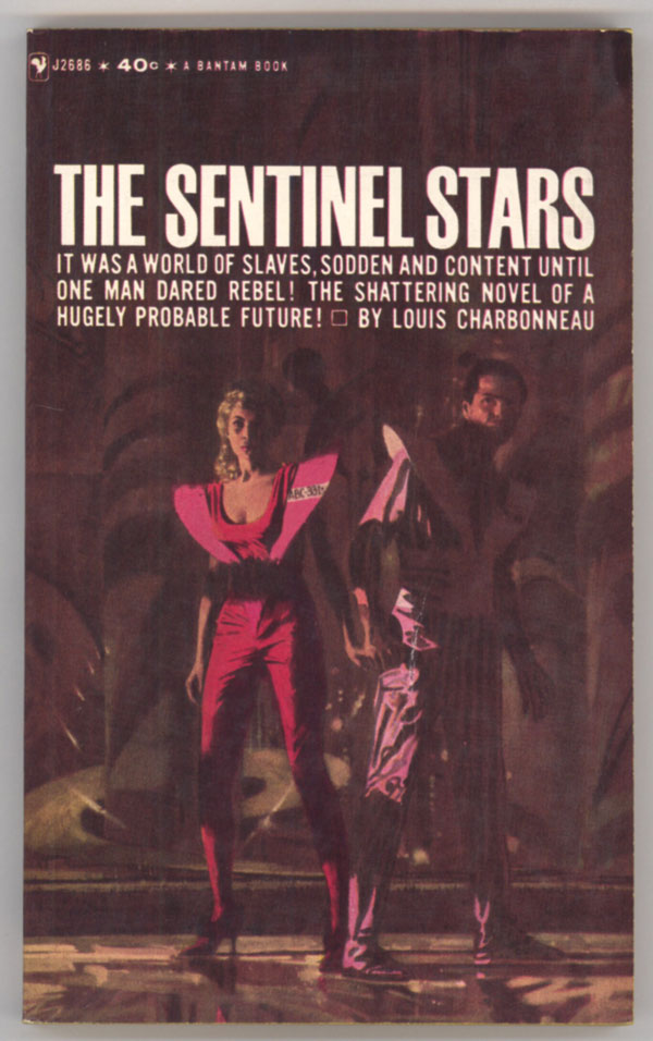 THE SENTINEL STARS: A NOVEL OF THE FUTURE. Louis Charbonneau.