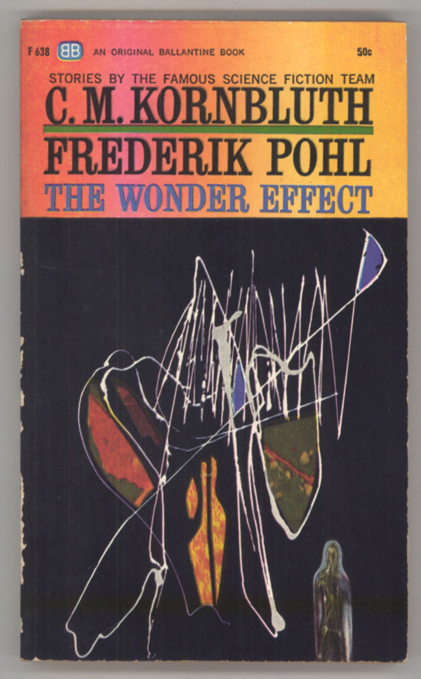 THE WONDER EFFECT. Frederik and Pohl, M. Kornbluth.