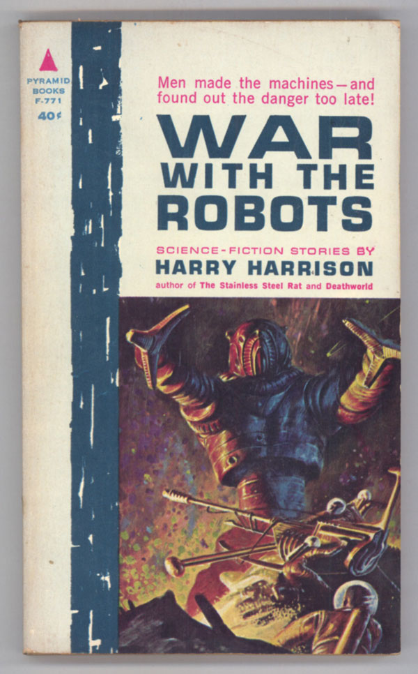 WAR WITH THE ROBOTS: SCIENCE FICTION STORIES. Harry Harrison.