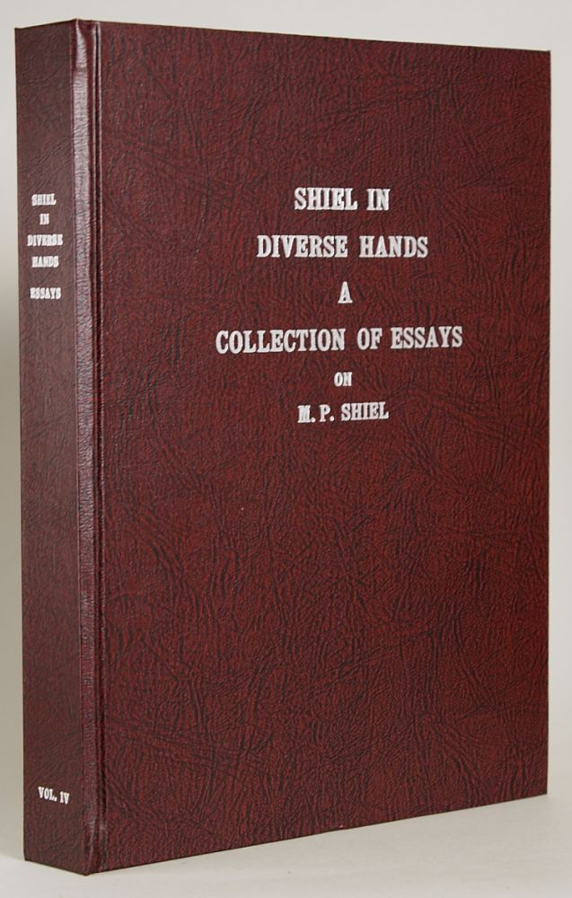 SHIEL IN DIVERSE HANDS: A COLLECTION OF ESSAYS. Matthew Phipps Shiel, A. Reynolds Morse.