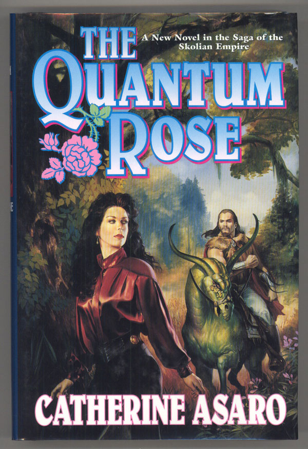 THE QUANTUM ROSE. Catherine Asaro.