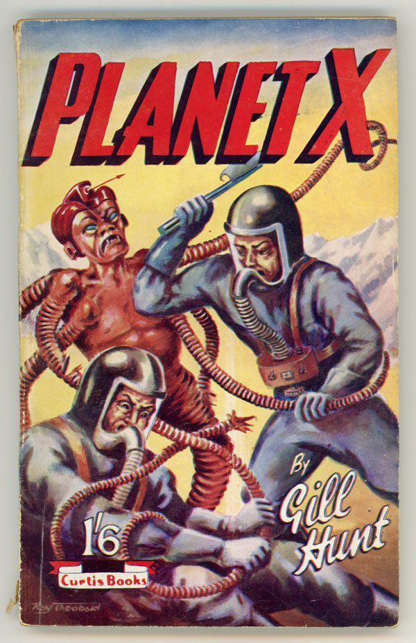 PLANET X by Gill Hunt [pseudonym]. here house pseudonym, Dennis Talbot Hughes.