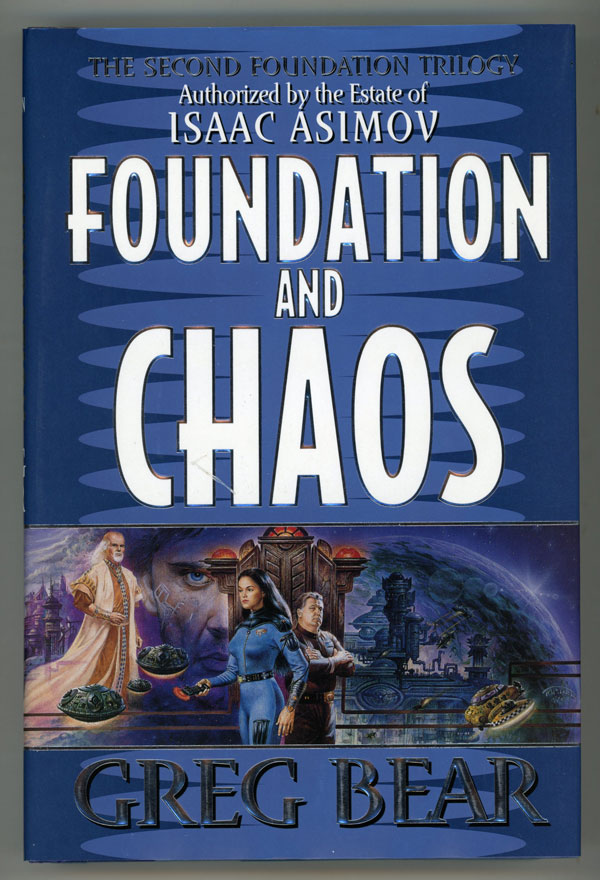 FOUNDATION AND CHAOS. Greg Bear.