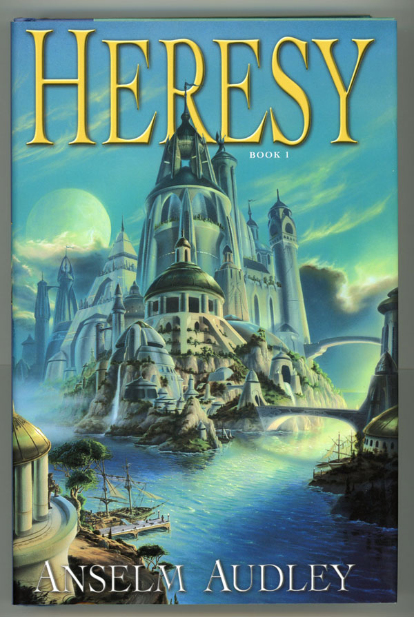 HERESY: BOOK ONE OF THE AQUASILVA TRILOGY. Anselm Audley.