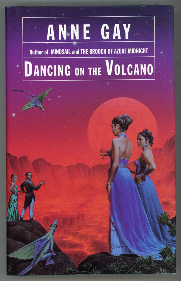 DANCING ON THE VOLCANO. Anne Gay.