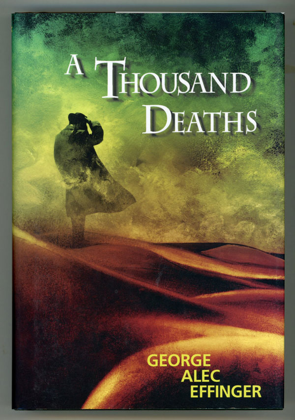A THOUSAND DEATHS. With an Introduction by Mike Resnick and an Afterword by Andrew Fox. George Alec Effinger.