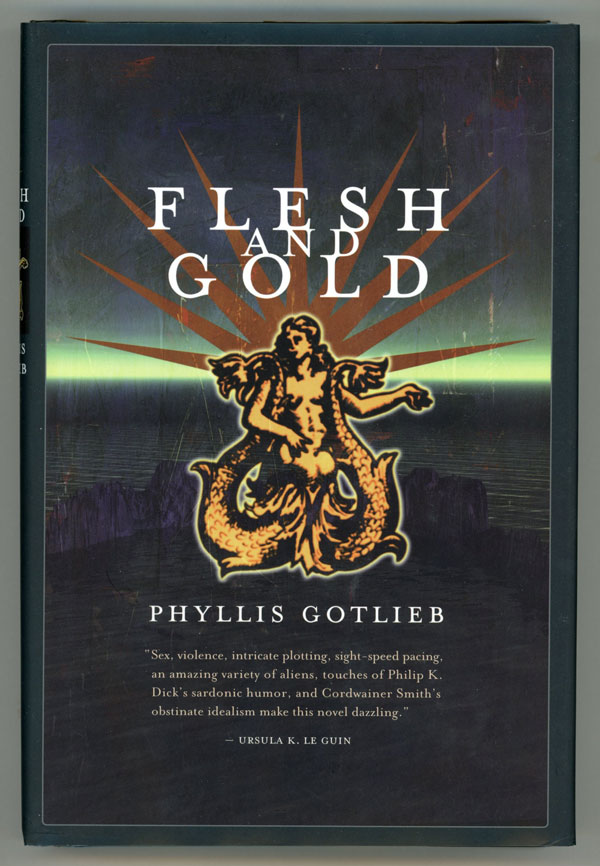 FLESH AND GOLD. Phyllis Gotlieb.