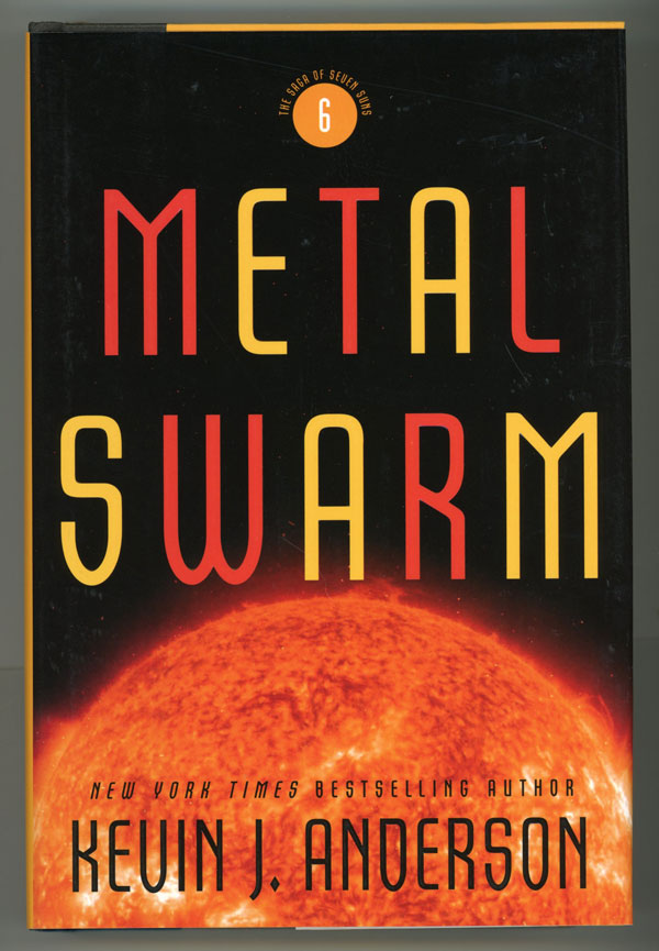 METAL SWARM: THE SAGA OF THE SEVEN SUNS BOOK 6. Kevin J. Anderson.