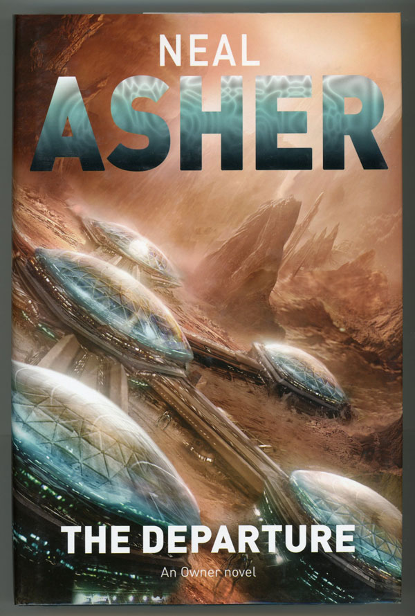 THE DEPARTURE. Neal Asher.