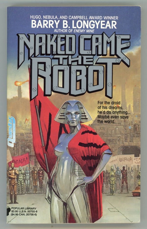 NAKED CAME THE ROBOT. Barry B. Longyear.
