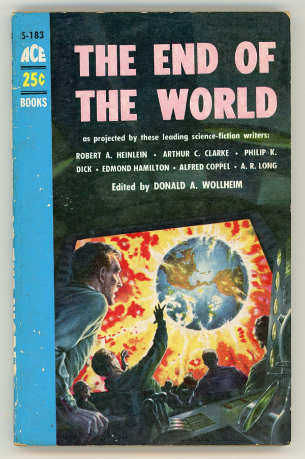 THE END OF THE WORLD. Donald Wollheim.