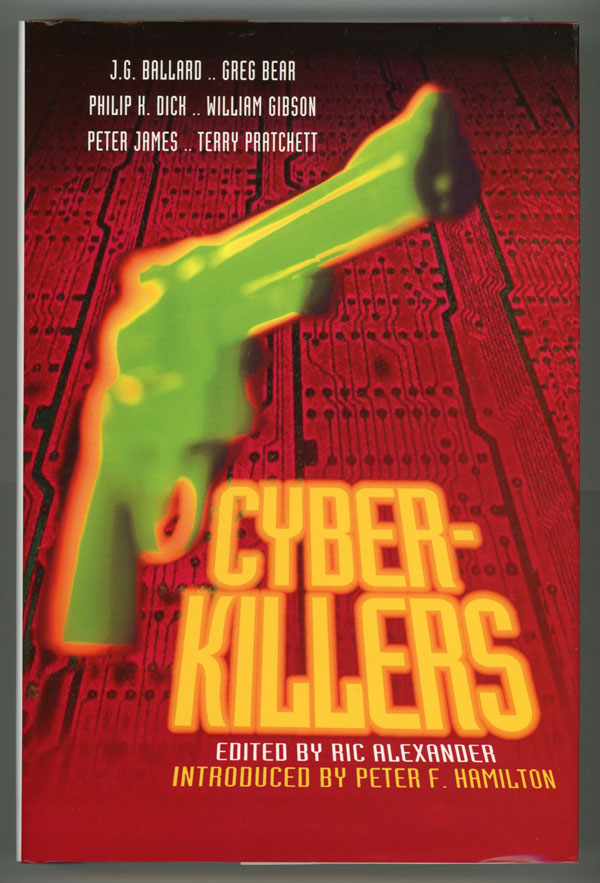 "CYBER-KILLERS ... Introduced by Peter F. Hamilton. Peter Haining, ""Ric Alexander"""