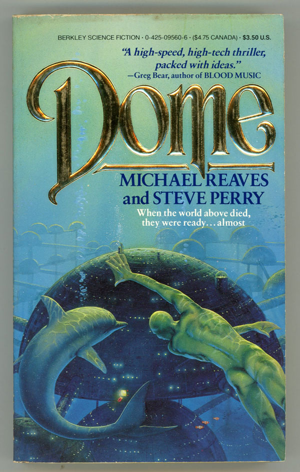 DOME. Michael Reaves, Steve Perry.