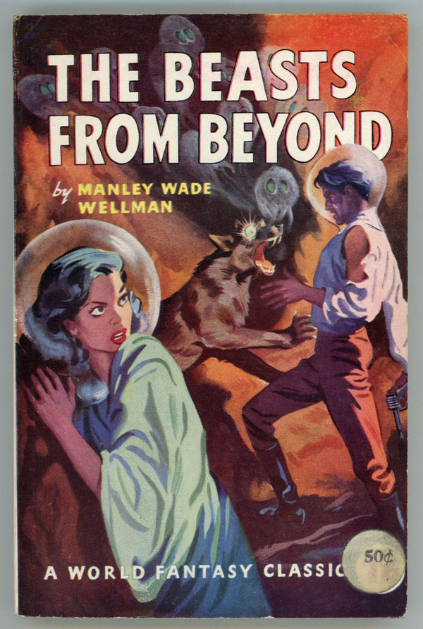 THE BEASTS FROM BEYOND. Manly Wade Wellman.