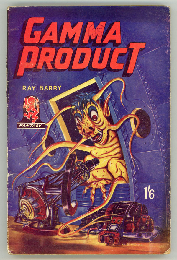 GAMMA PRODUCT by Ray Barry [pseudonym]. used house pseudonym, Dennis Talbot Hughes.