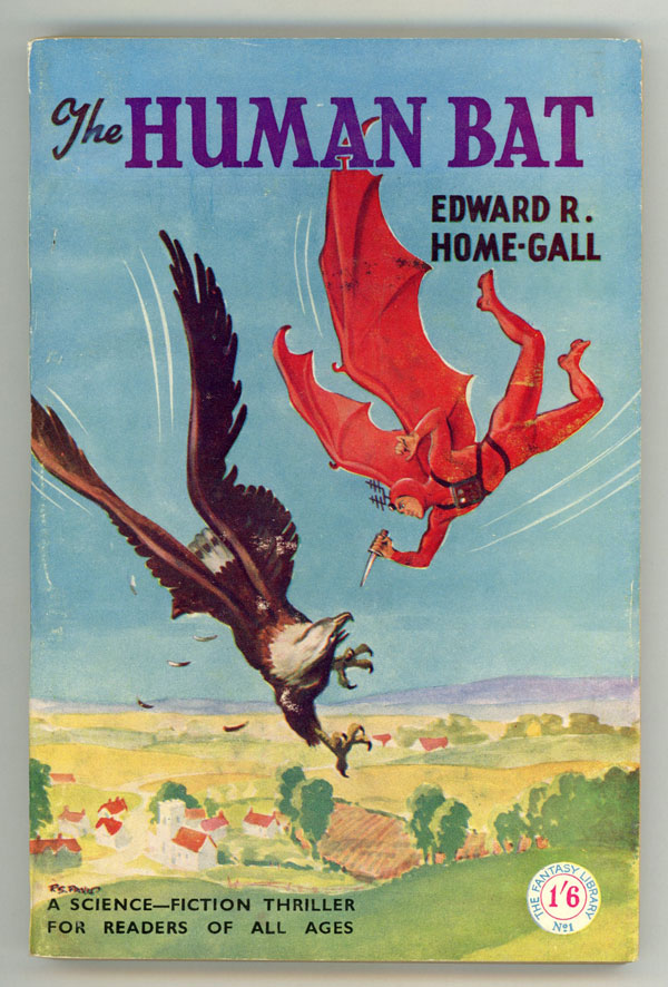 THE HUMAN BAT ... CAUGHT IN THE SPIDER'S WEB. Edward Home-Gall.
