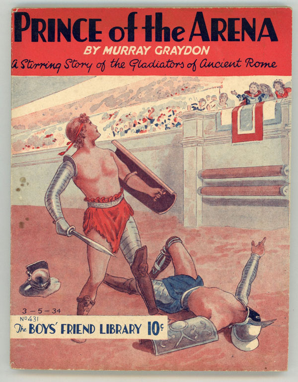 """""""Prince of the Arena"""" in THE BOYS' FRIEND LIBRARY. THE. Graydon BOYS' FRIEND LIBRARY, Murray."""