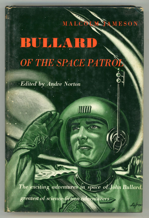 BULLARD OF THE SPACE PATROL ... Edited by Andre Norton. Malcolm Jameson.