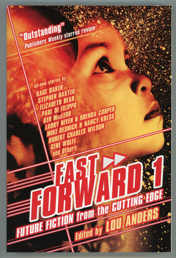 FAST FORWARD: FUTURE FICTION FROM THE CUTTING EDGE. Lou Anders.