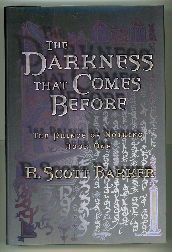 THE DARKNESS THAT COMES BEFORE: THE PRINCE OF NOTHING BOOK ONE. R. Scott Bakker.