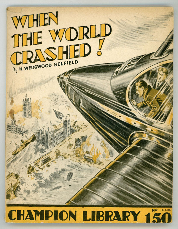 """""""When the World Crashed!"""" in CHAMPION LIBRARY. H. Wedgwood CHAMPION LIBRARY. Belfield."""
