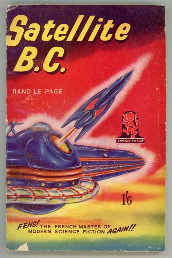 SATELLITE B.C. by Rand Le Page [pseudonym]. used house pseudonym, John Glasby, Arthur Roberts.