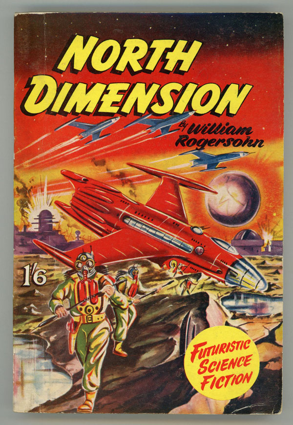 NORTH DIMENSION by William Rogersohn [pseudonym]. William Rogersohn, Dennis Talbot Hughes.