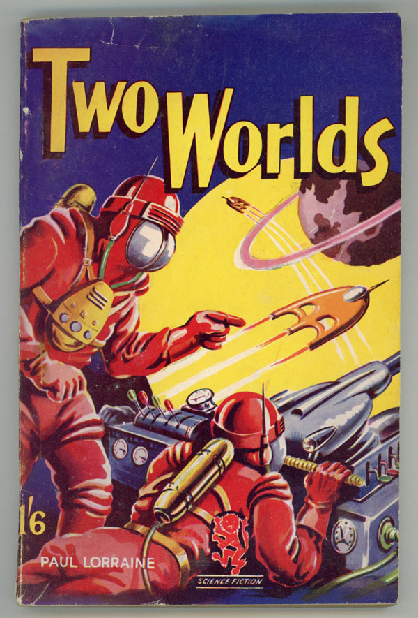 TWO WORLDS by Paul Lorraine [pseudonym]. used house pseudonym, William Bird.