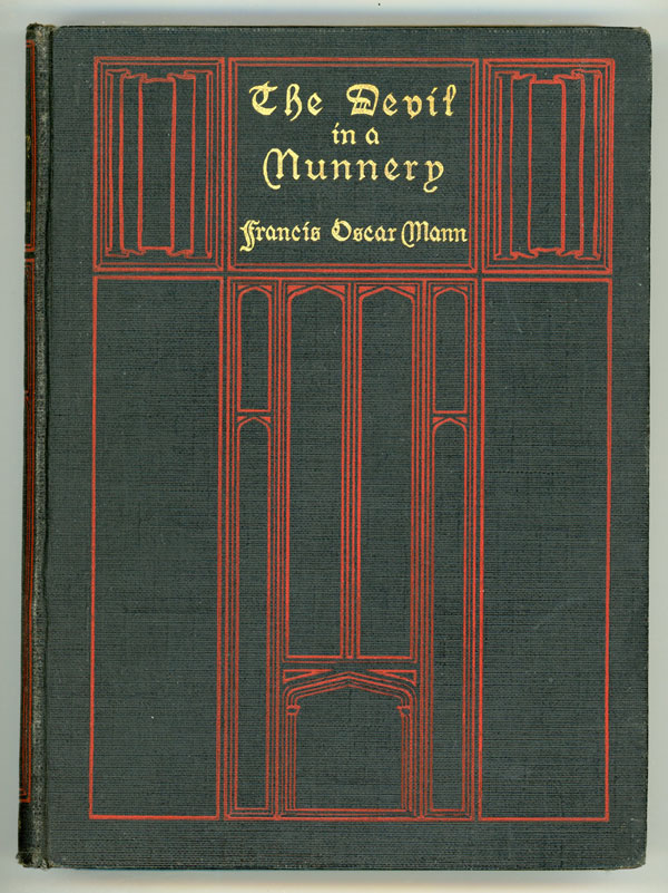 THE DEVIL IN A NUNNERY AND OTHER MEDIAEVAL TALES. Francis Oscar Mann.