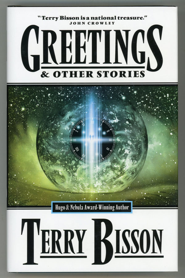 GREETINGS [& OTHER STORIES]. Terry Bisson.