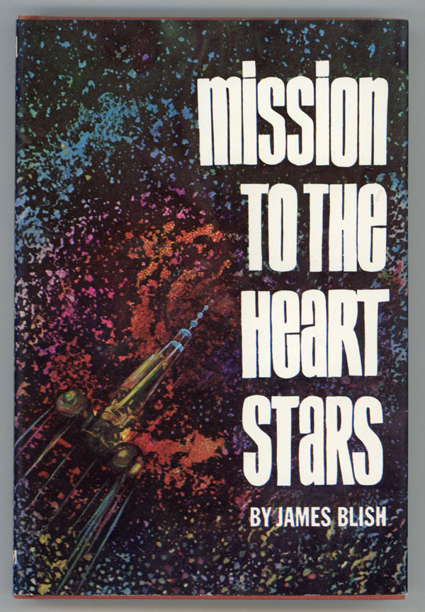 MISSION TO THE HEART STARS. James Blish.
