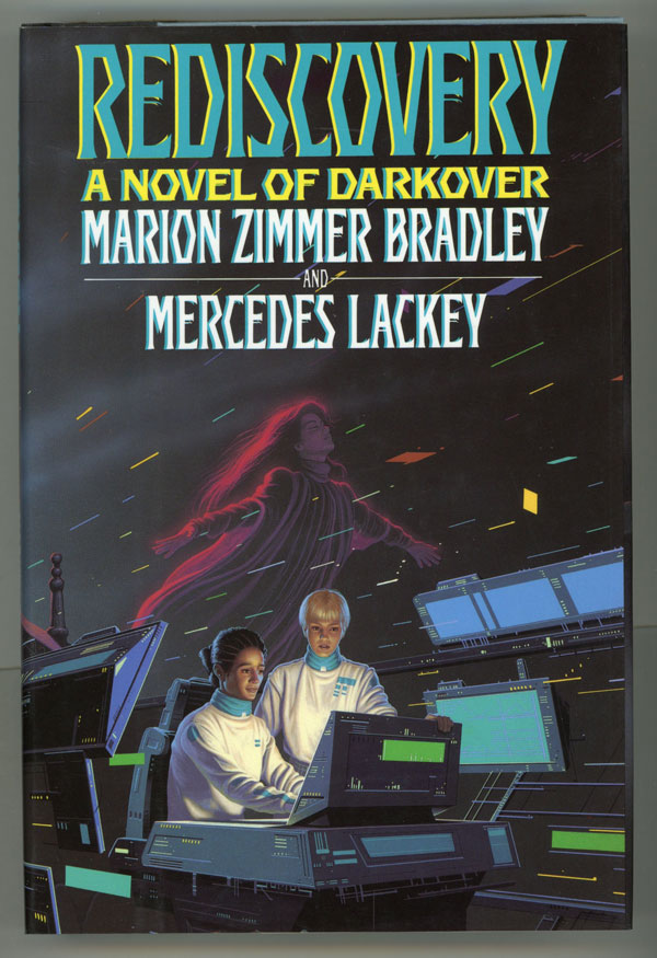 REDISCOVERY: A NOVEL OF DARKOVER. Marion Zimmer Bradley, Mercedes Lackey.