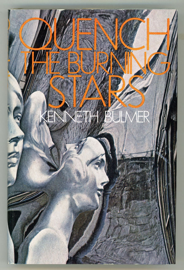 QUENCH THE BURNING STARS. Kenneth Bulmer.