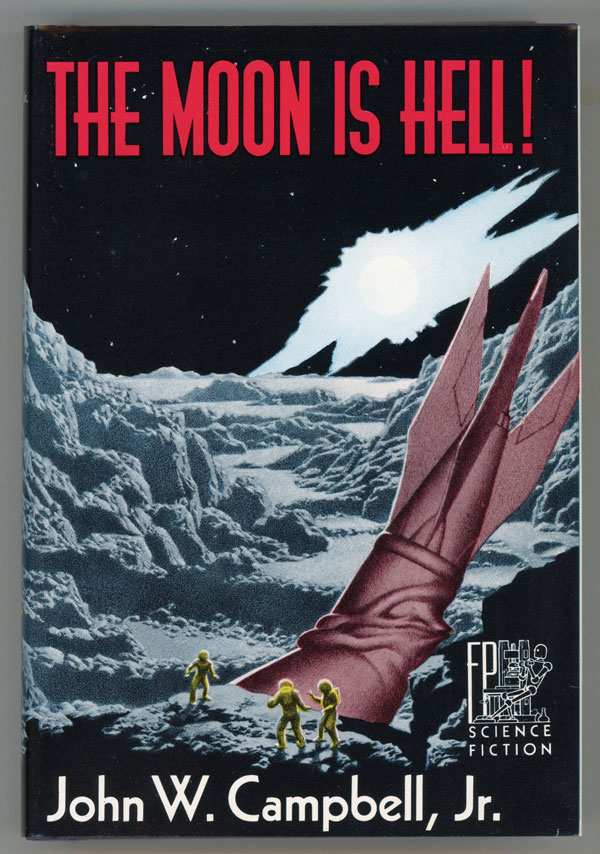 THE MOON IS HELL! John W. Campbell, Jr.