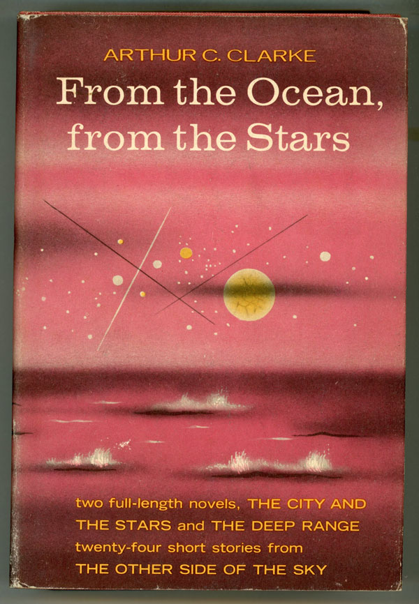 FROM THE OCEAN, FROM THE STARS. Arthur C. Clarke.