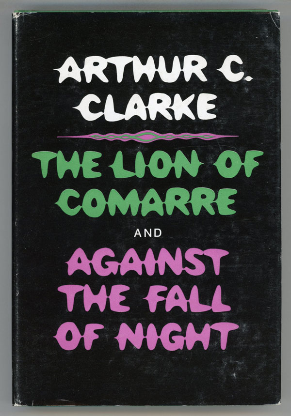 THE LION OF COMARRE & AGAINST THE FALL OF NIGHT. Arthur C. Clarke.