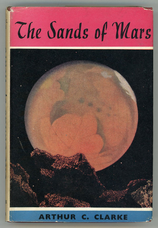 THE SANDS OF MARS. Arthur C. Clarke.