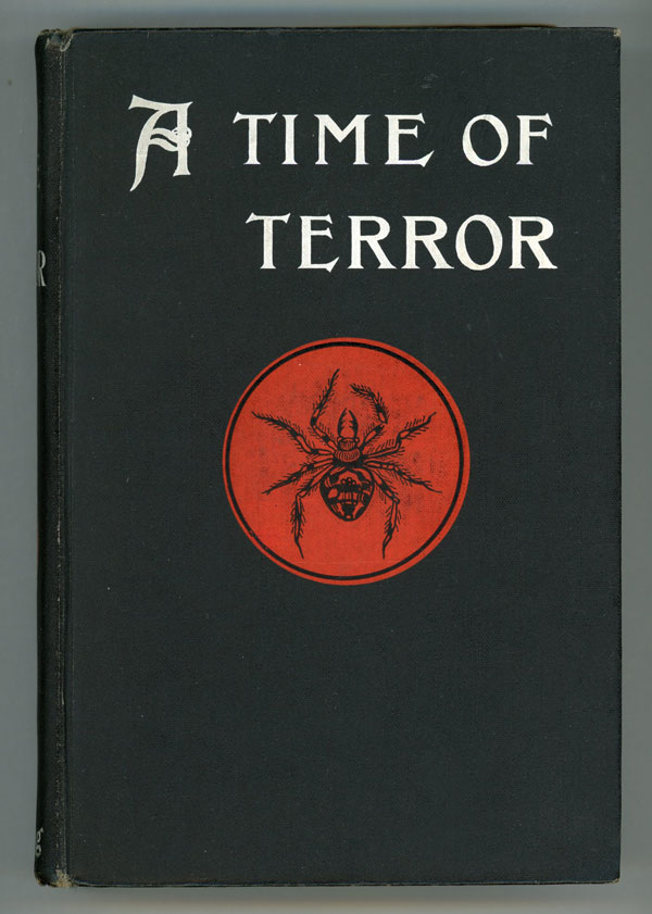 A TIME OF TERROR: THE STORY OF A GREAT REVENGE (A.D., 1910). Douglas Moret Ford.