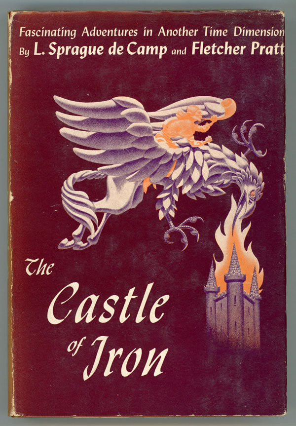 THE CASTLE OF IRON. L. Sprague De Camp, Fletcher Pratt.
